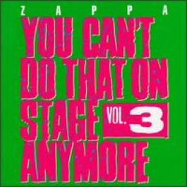 You Can't Do That on Stage Anymore, Vol. 3 [2CD]