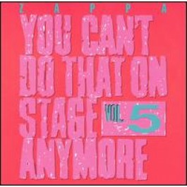You Can't Do That on Stage Anymore, Vol. 5 [2CD]