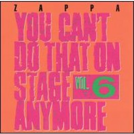 You Can't Do That on Stage Anymore, Vol. 6 [2CD]