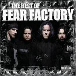 The Best of Fear Factory [CD]