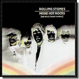More Hot Rocks (Big Hits and Fazed Cookies) [2CD]