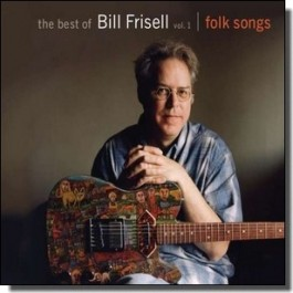 The Best of Bill Frisell, Vol. 1: Folk Songs [CD]