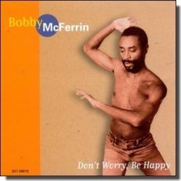 Don't Worry, Be Happy [CD]