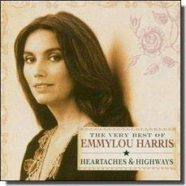 The Very Best of Emmylou Harris: Heartaches & Highways [CD]