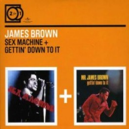 Sex Machine / Gettin' Down To It [2CD]