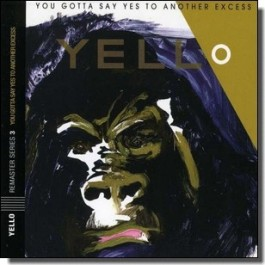 You Gotta Say Yes to Another Excess [CD]