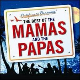 California Dreamin': The Best of the Mamas & the Papas [CD]