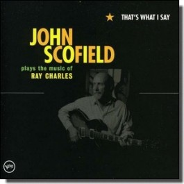 That's What I Say: John Scofield Plays Music of Ray Charles [CD]