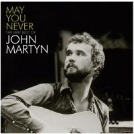 May You Never - Very Best of John Martyn [CD]