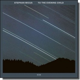 To the Evening Child [CD]