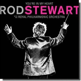 You're In My Heart: Rod Stewart with the Royal Philharmonic Orchestra [CD]