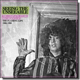Seeing The Unseeable: The Complete Studio Recordings Of The Flaming Lips 1986-1990 [Box Set] [6CD]