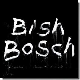 Bish Bosch [CD]
