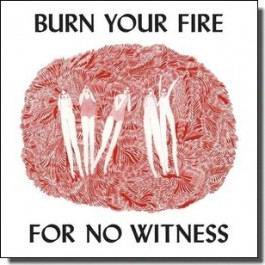 Burn Your Fire For No Witness [CD]