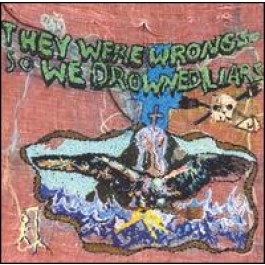They Were Wrong, So We Drowned [CD]