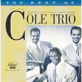 The Best Of Nat King Cole Trio (1947-50)