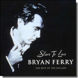 Slave to Love: The Best of the Ballads [CD]