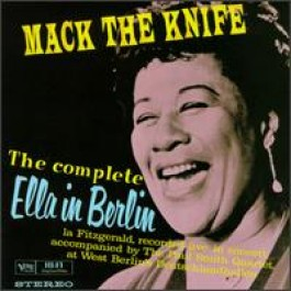 The Complete Ella In Berlin: Mack The Knife [CD]