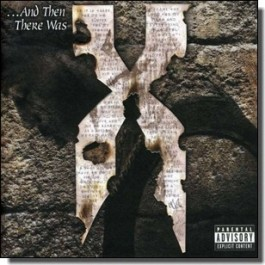 ...And Then There Was X [CD]