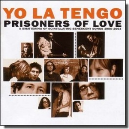 Prisoners of Love: A Smattering of Scintillating Senescent Songs: 1985-2003 [2CD]