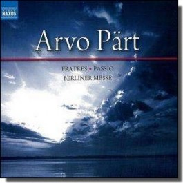Fratres; Passio; Berliner Messe [3CD]