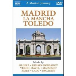 A Musical Journey: Madrid, La Mancha, Toledo [DVD]