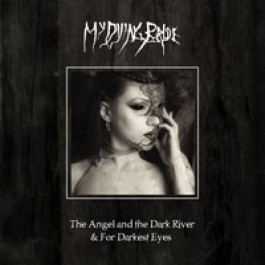 The Angel and the Dark River & For Darkest Eyes [CD+DVD]