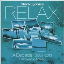 Relax: A Decade 2003-2013 - Remixed & Mixed [2CD]
