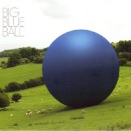 Big Blue Ball [CD]