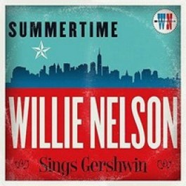 Summertime: Willie Nelson Sings Gershwin [CD]