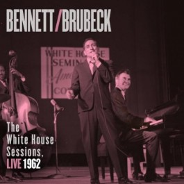 Bennett & Brubeck: The White House Sessions, Live 1962 [CD]