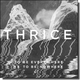 To Be Everywhere is To Be Nowhere [CD]