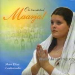 Ole tervitatud, Maarja! [2CD]