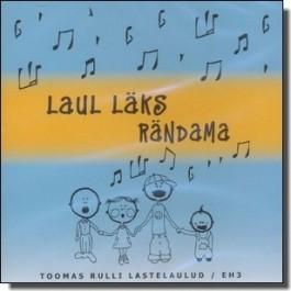 Laul läks rändama - lastelaulud [CD]
