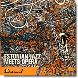 Estonian Jazz Meets Opera [CD]