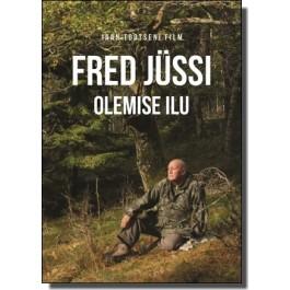 Fred Jüssi. Olemise ilu [DVD]