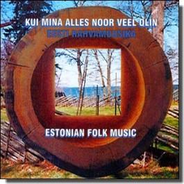 Kui mina alles noor veel olin - Estonian Folk Music [CD]