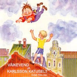 Väikevend ja Karlsson katuselt [CD]