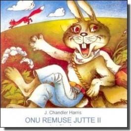 Onu Remuse jutte II [CD]