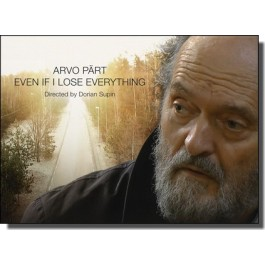 Arvo Pärt. Even If I Lose Everything [DVD]