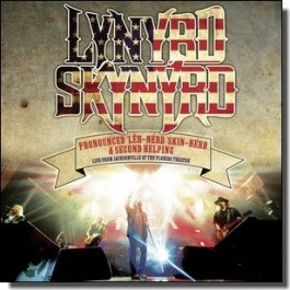 Pronounced 'L h-'nérd 'Skin-'nérd & Second Helping: Live From Jacksonville At The Florida Theatre 2015 [2CD]