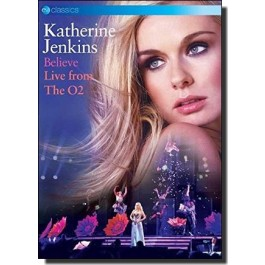 Believe - Live From the O2 [DVD]