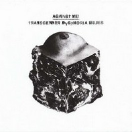 Transgender Dysphoria Blues [CD]