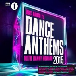 BBC Radio 1's Dance Anthems 2015 - Mixed by Danny Howard [2CD]