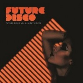 Future Disco Vol. 6: Night Moves [2CD]