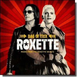 Bag of Trix (Music From The Roxette Vaults) [3CD]