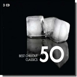 50 Best Chillout Classics [3CD]