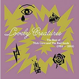 Lovely Creatures: The Best of Nick Cave and The Bad Seeds (1984-2014) [3LP]
