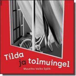 Tilda ja tolmuingel [CD]