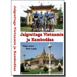 Jalgrattaga Vietnamis ja Kambodžas [DVD]
